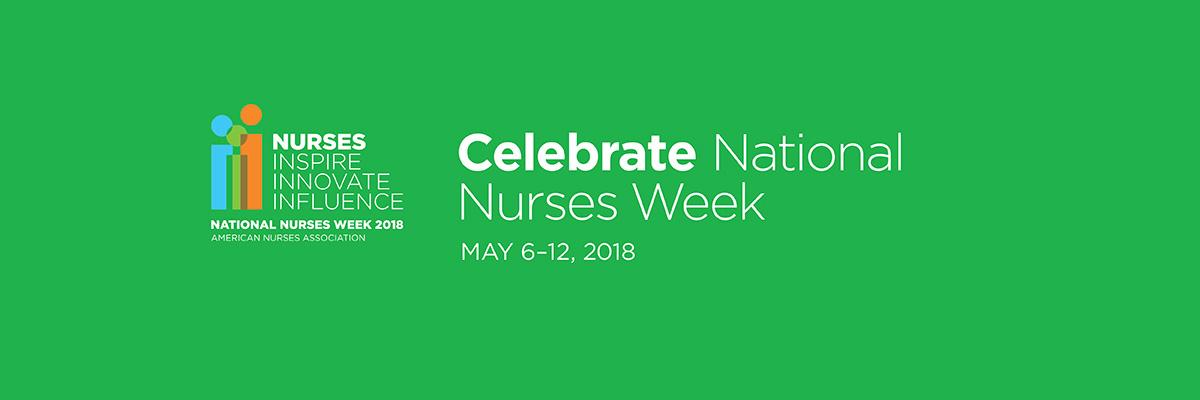 National Nurses' Week:  Time to Celebrate Our Valuable Nursing Associates